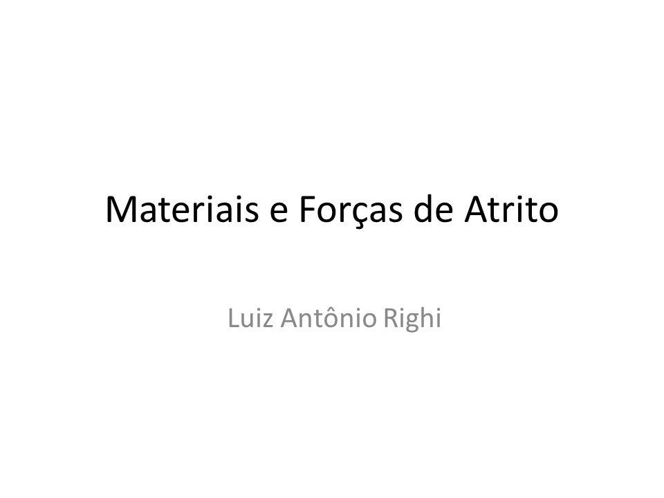 Materiais e Forças de Atrito