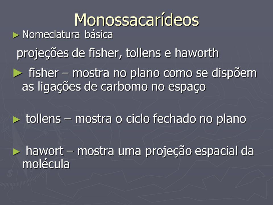 Monossacarídeos projeções de fisher, tollens e haworth