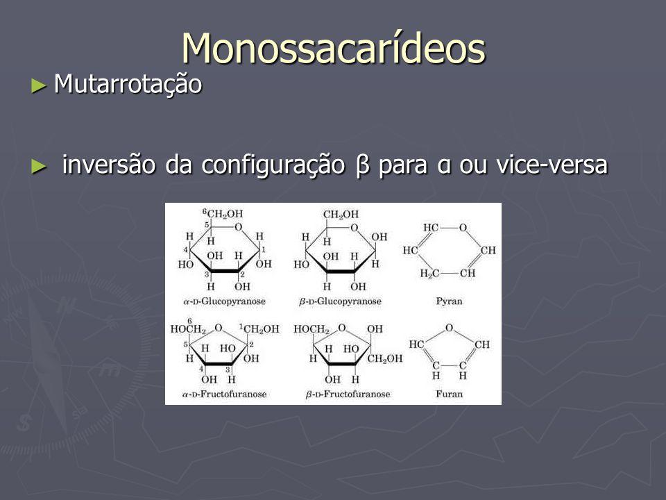 Monossacarídeos Mutarrotação