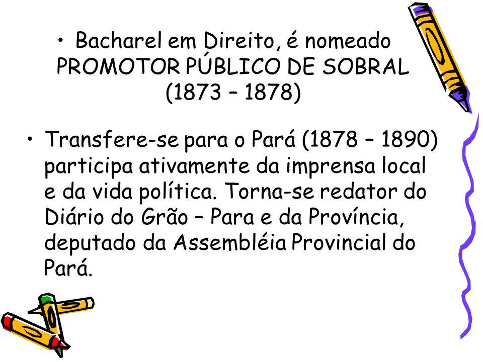 Bacharel em Direito, é nomeado PROMOTOR PÚBLICO DE SOBRAL (1873 – 1878)
