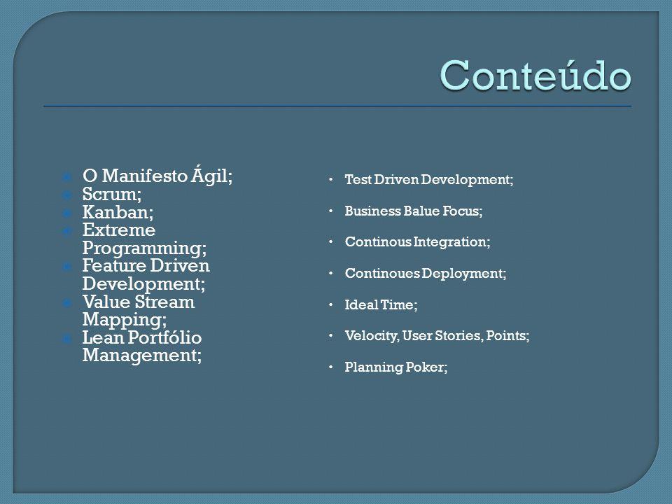 Conteúdo O Manifesto Ágil; Scrum; Kanban; Extreme Programming;