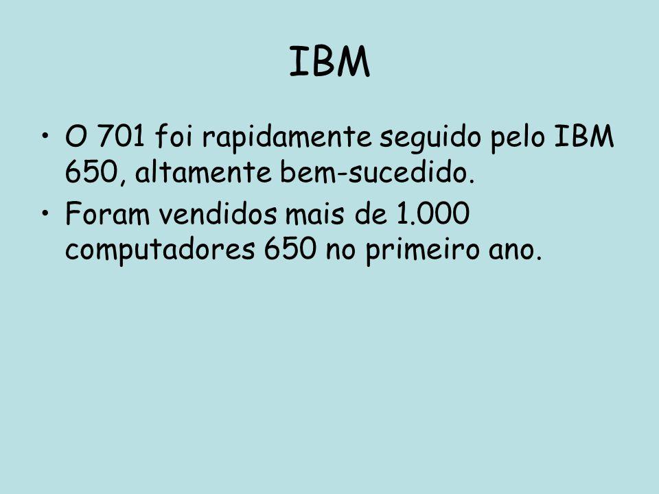 IBM O 701 foi rapidamente seguido pelo IBM 650, altamente bem-sucedido.