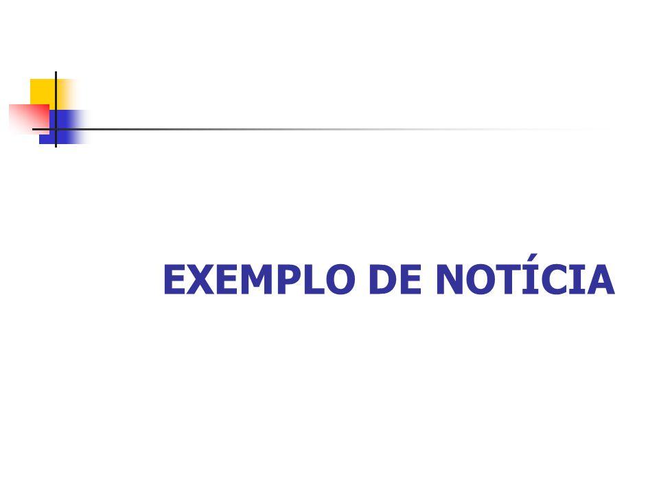 EXEMPLO DE NOTÍCIA