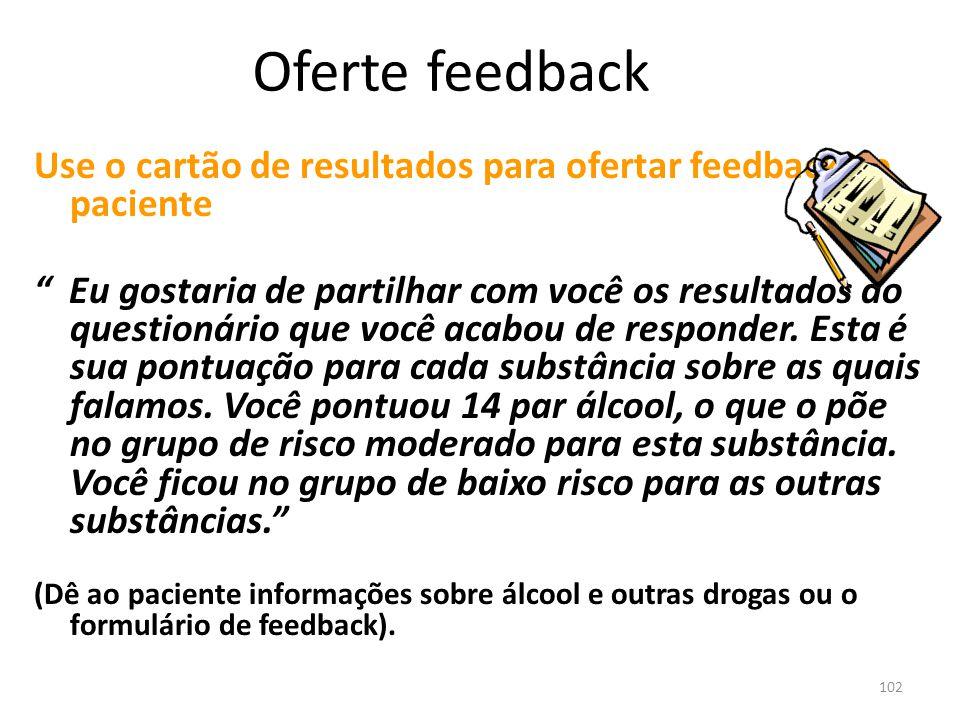 Oferte feedback Use o cartão de resultados para ofertar feedback ao paciente.