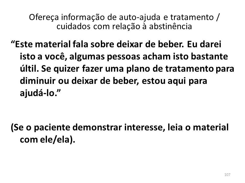 (Se o paciente demonstrar interesse, leia o material com ele/ela).