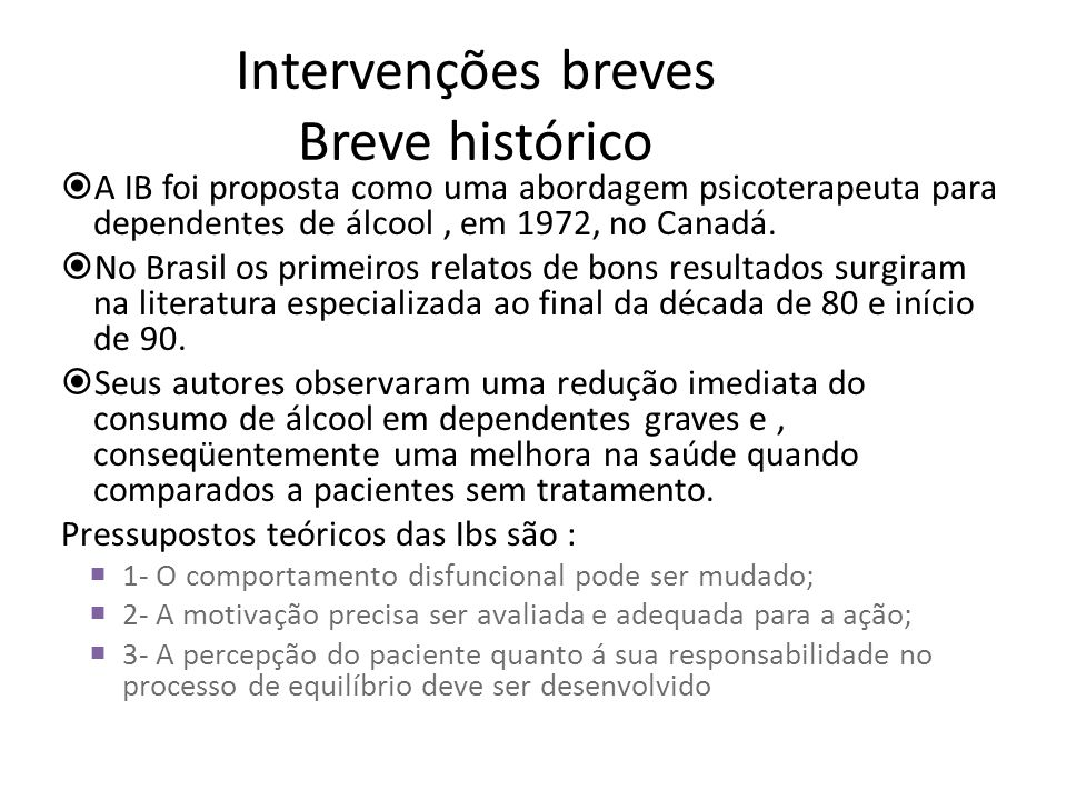 Intervenções breves Breve histórico