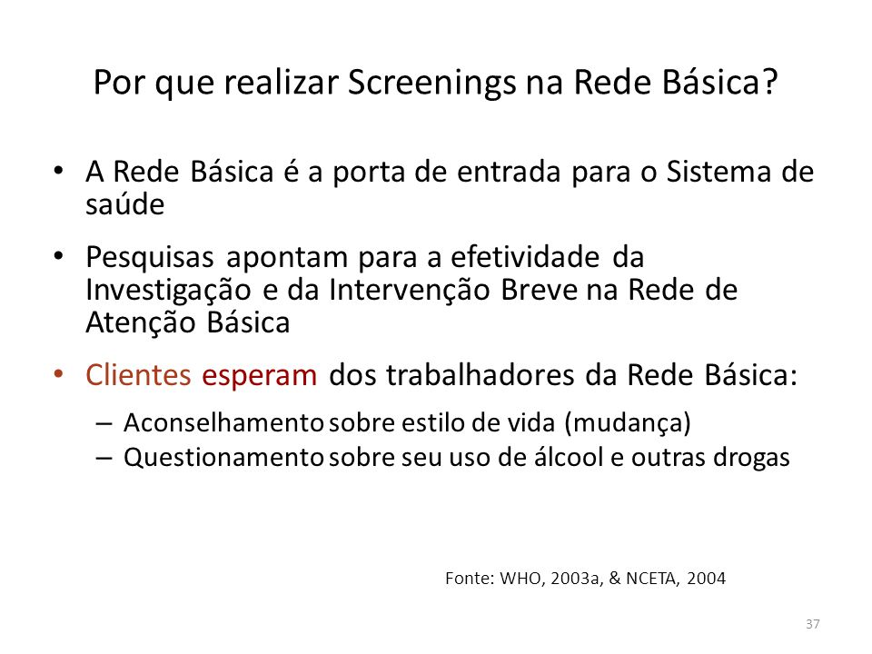 Por que realizar Screenings na Rede Básica