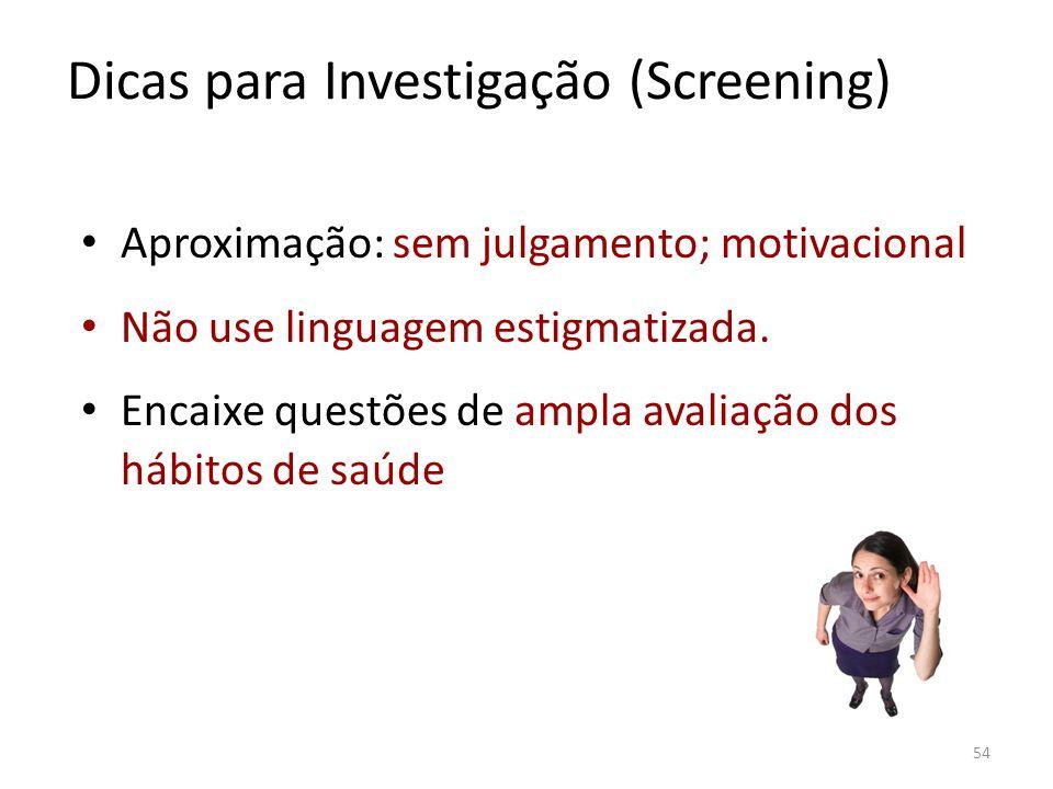 Dicas para Investigação (Screening)