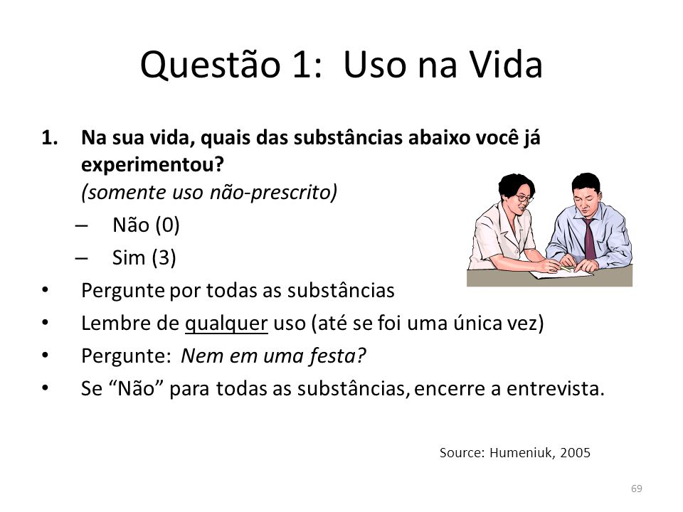 Questão 1: Uso na Vida Na sua vida, quais das substâncias abaixo você já experimentou (somente uso não-prescrito)