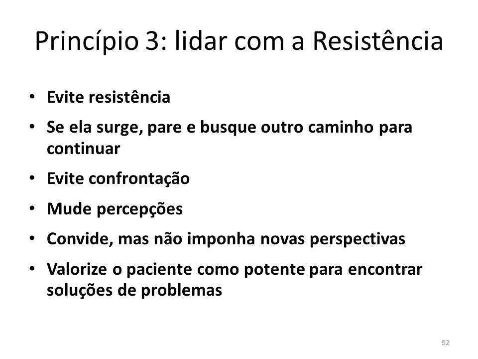 Princípio 3: lidar com a Resistência