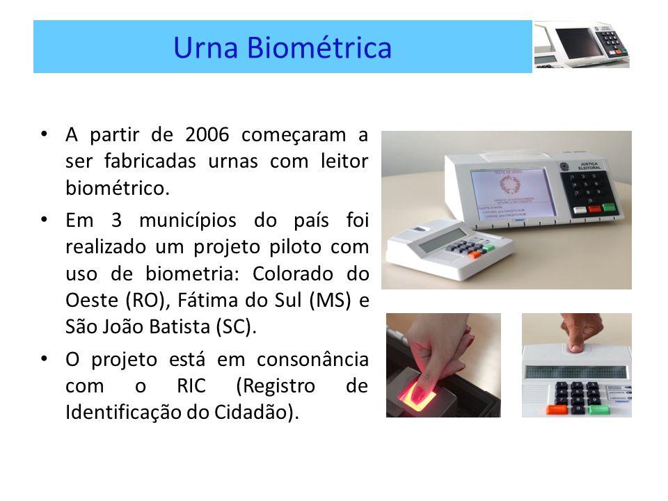 Urna Biométrica A partir de 2006 começaram a ser fabricadas urnas com leitor biométrico.