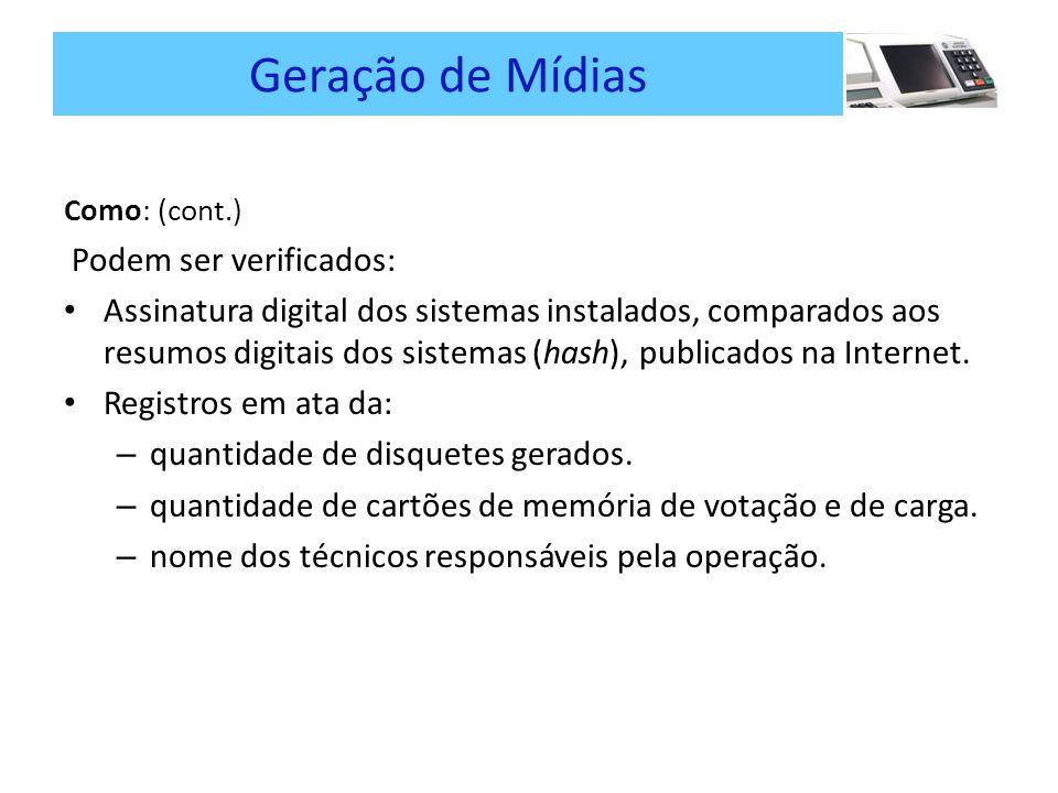Geração de Mídias Como: (cont.) Podem ser verificados: