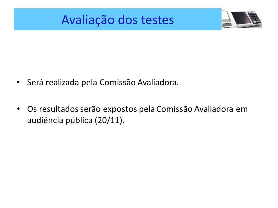 Avaliação dos testes Será realizada pela Comissão Avaliadora.