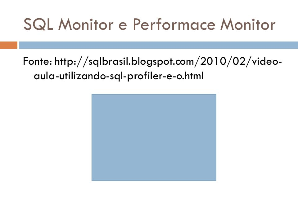SQL Monitor e Performace Monitor