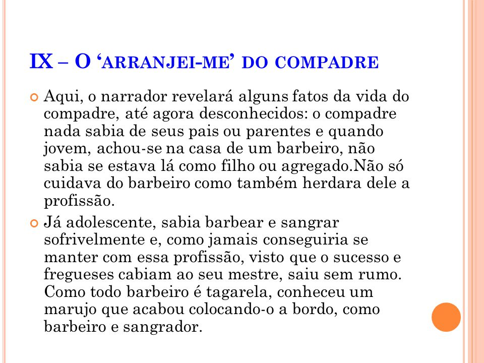 IX – O 'arranjei-me' do compadre