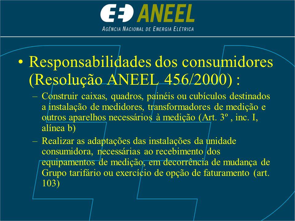 Responsabilidades dos consumidores (Resolução ANEEL 456/2000) :