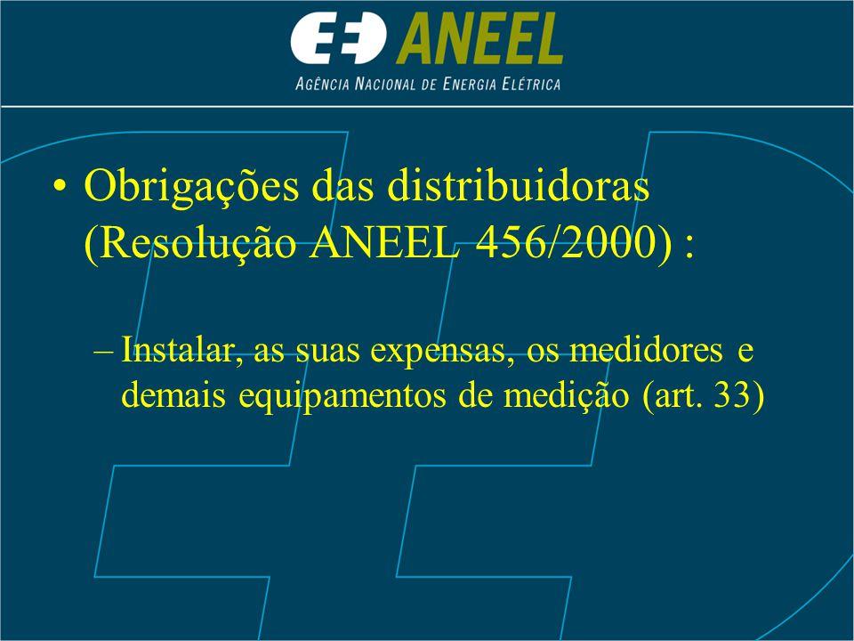 Obrigações das distribuidoras (Resolução ANEEL 456/2000) :
