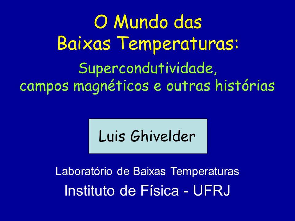 O Mundo das Baixas Temperaturas: