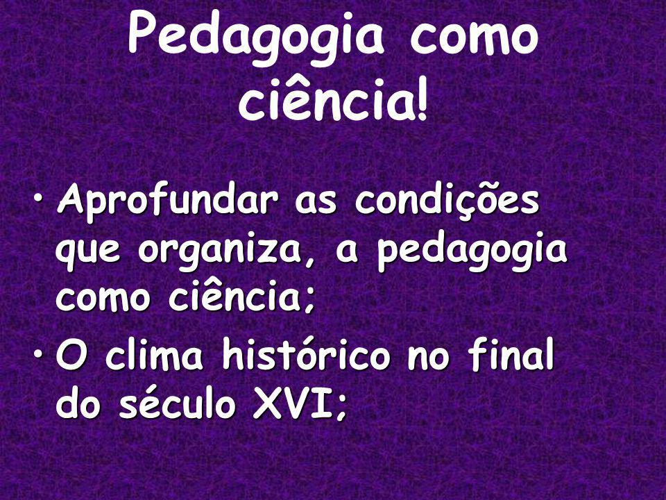 Pedagogia como ciência!