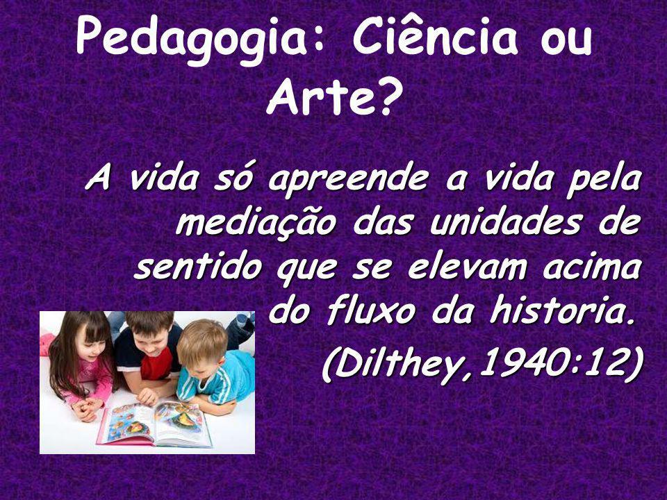 Pedagogia: Ciência ou Arte