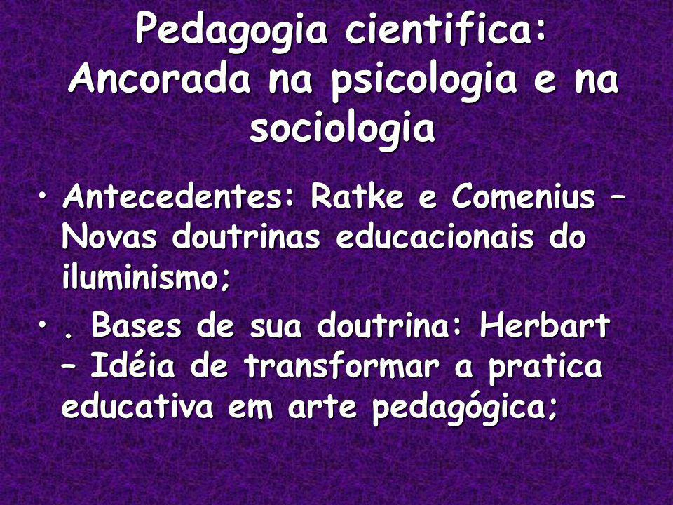 Pedagogia cientifica: Ancorada na psicologia e na sociologia