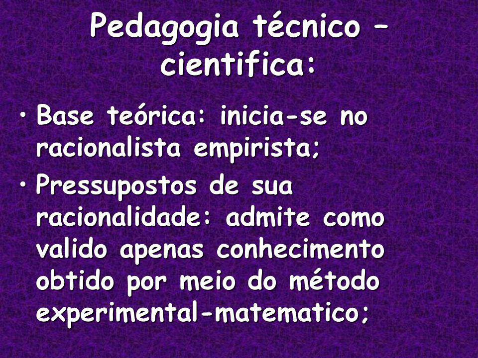 Pedagogia técnico – cientifica: