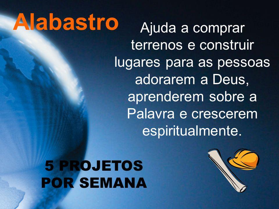 Alabastro Ajuda a comprar terrenos e construir lugares para as pessoas adorarem a Deus, aprenderem sobre a Palavra e crescerem espiritualmente.