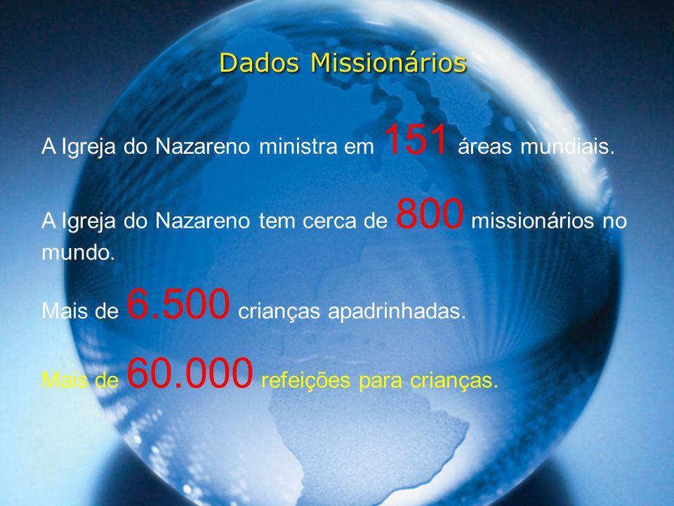 Dados Missionários A Igreja do Nazareno ministra em 151 áreas mundiais. A Igreja do Nazareno tem cerca de 800 missionários no mundo.
