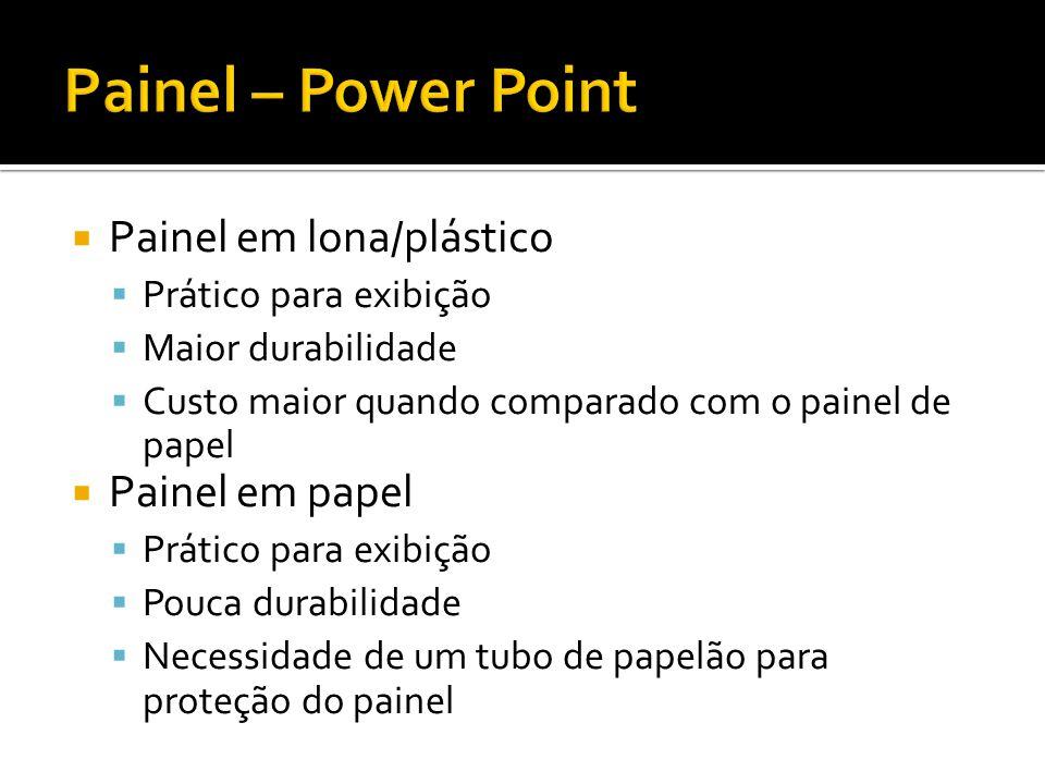 Painel – Power Point Painel em lona/plástico Painel em papel