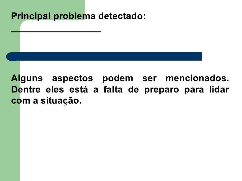Principal problema detectado: _________________