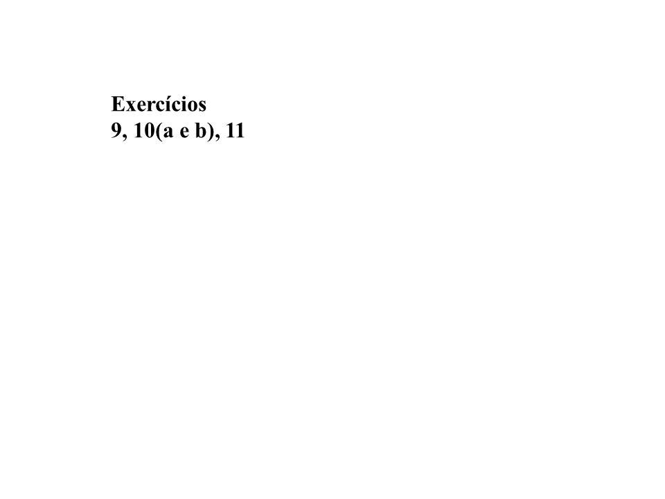 Exercícios 9, 10(a e b), 11