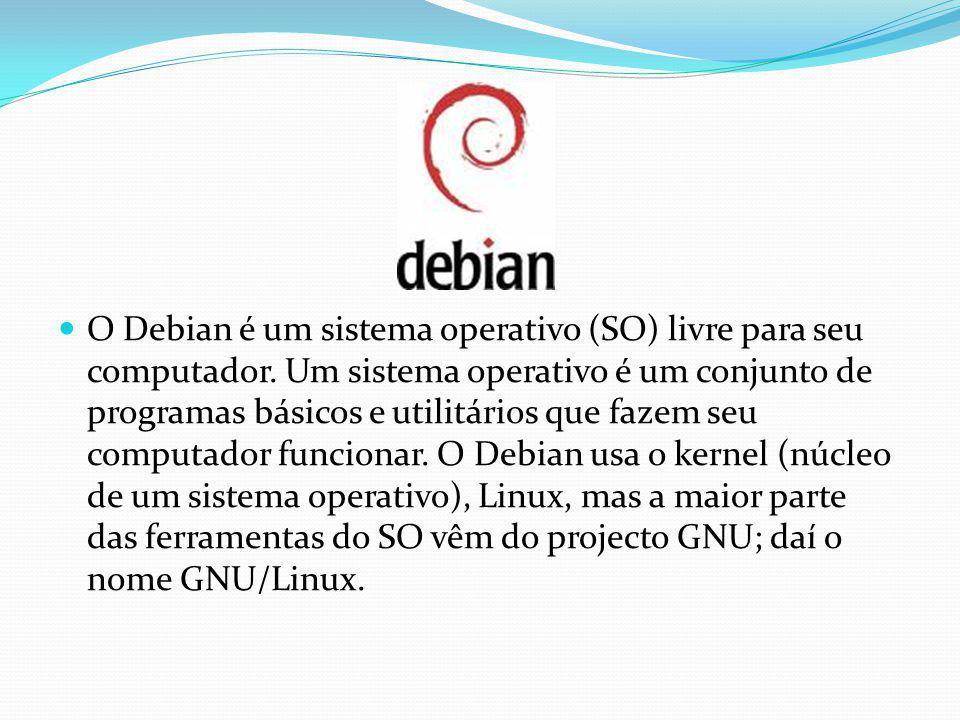 O Debian é um sistema operativo (SO) livre para seu computador