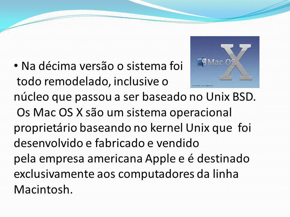 Na décima versão o sistema foi todo remodelado, inclusive o núcleo que passou a ser baseado no Unix BSD.