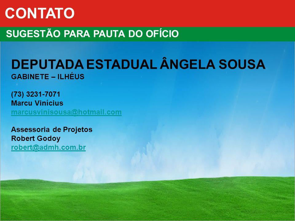 CONTATO DEPUTADA ESTADUAL ÂNGELA SOUSA SUGESTÃO PARA PAUTA DO OFÍCIO