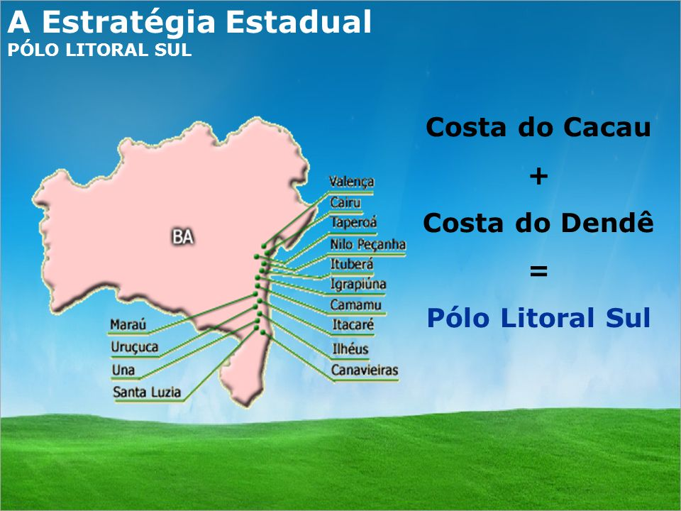 A Estratégia Estadual Costa do Cacau + Costa do Dendê =