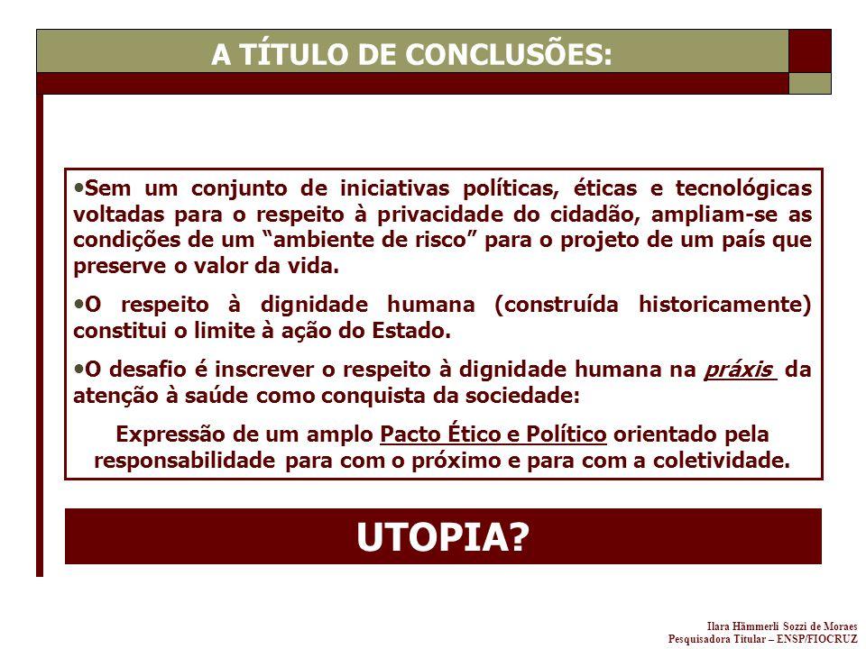 A TÍTULO DE CONCLUSÕES: