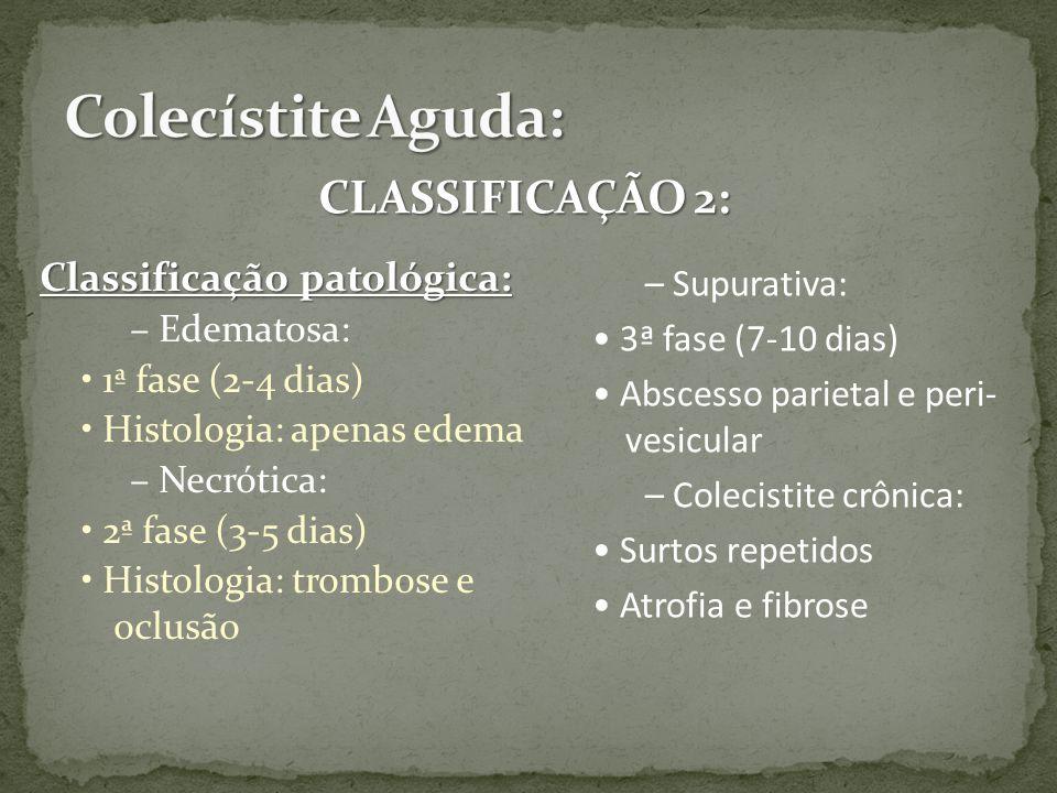 Colecístite Aguda: CLASSIFICAÇÃO 2: Classificação patológica: