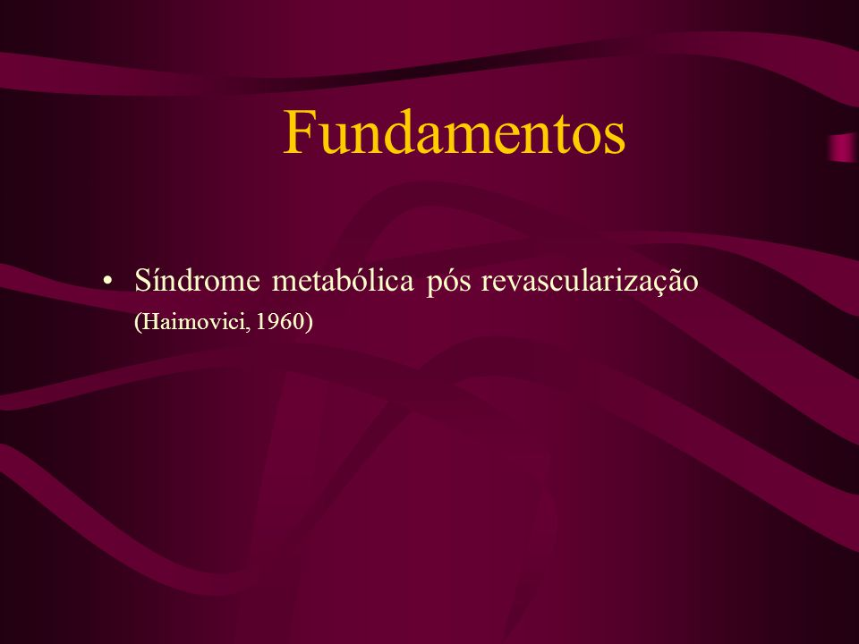 Fundamentos Síndrome metabólica pós revascularização (Haimovici, 1960)