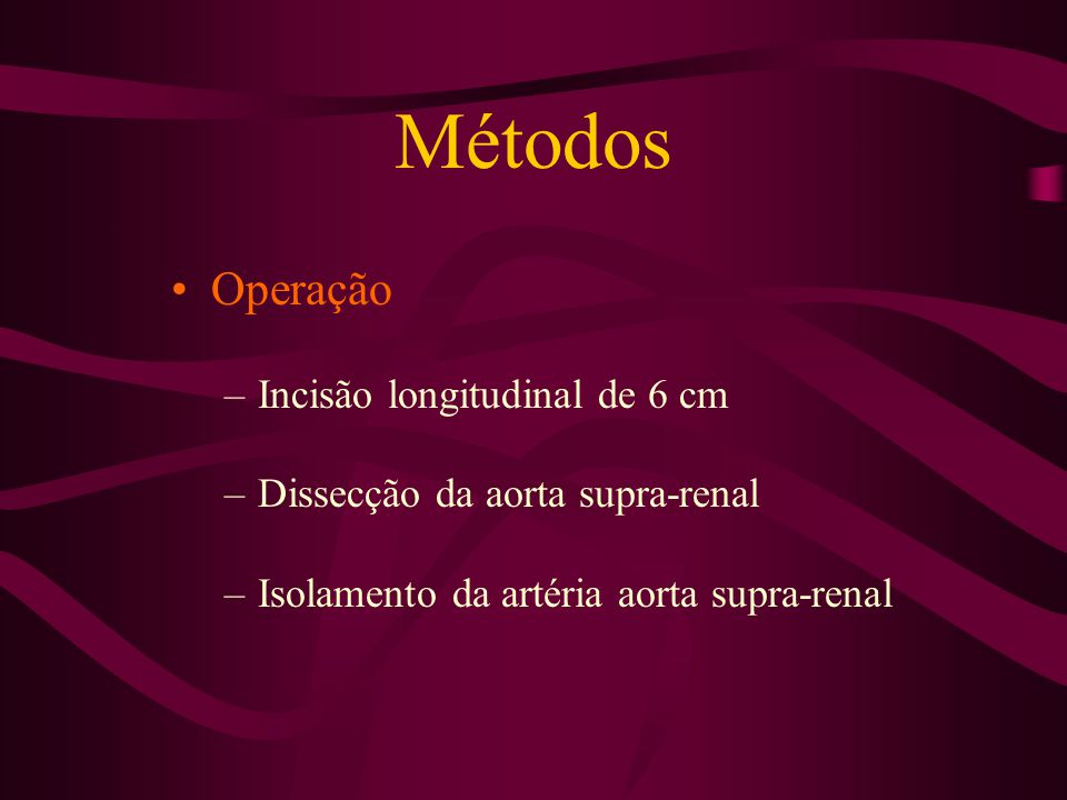 Métodos Operação Incisão longitudinal de 6 cm