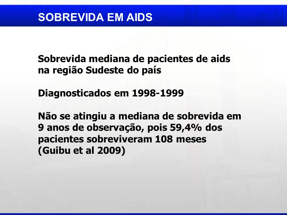 SOBREVIDA EM AIDS Sobrevida mediana de pacientes de aids
