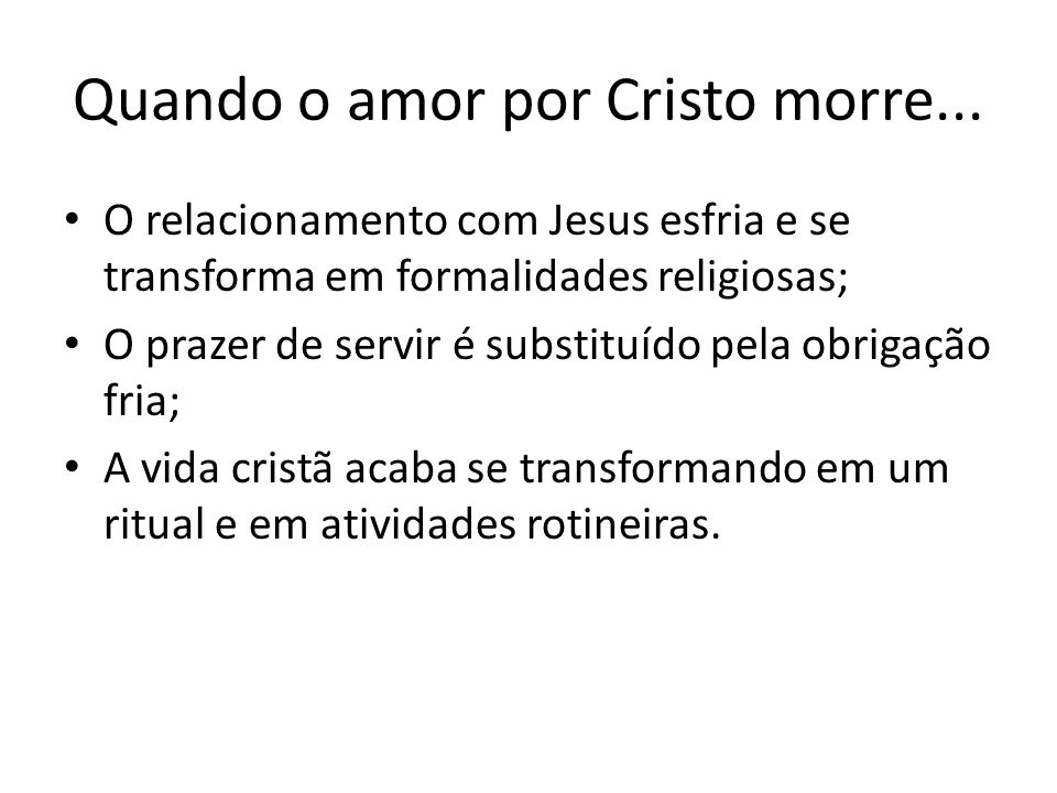 Quando o amor por Cristo morre...