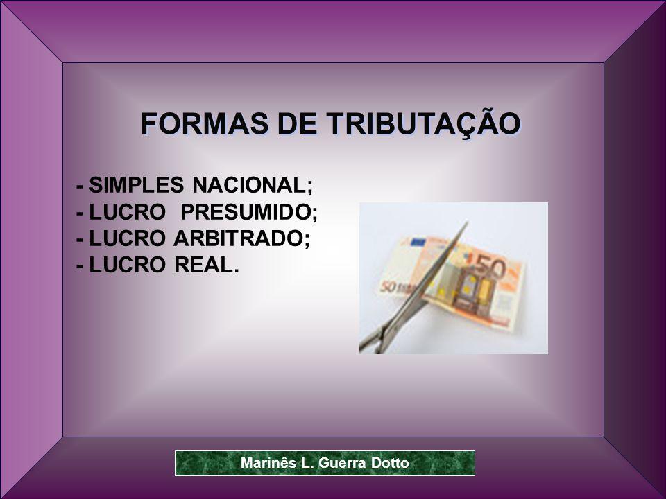 FORMAS DE TRIBUTAÇÃO - SIMPLES NACIONAL; - LUCRO PRESUMIDO;