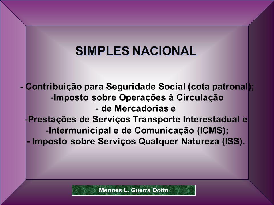 - Contribuição para Seguridade Social (cota patronal);