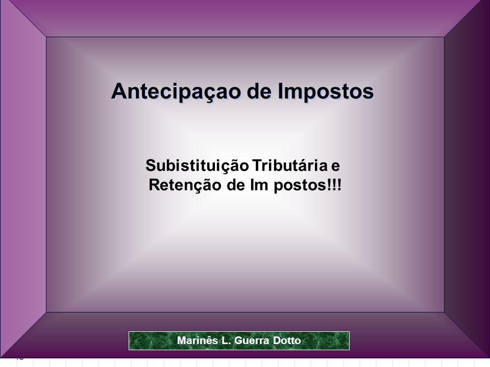 Subistituição Tributária e Antecipaçao de Impostos