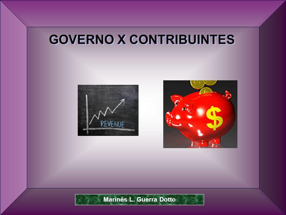 GOVERNO X CONTRIBUINTES