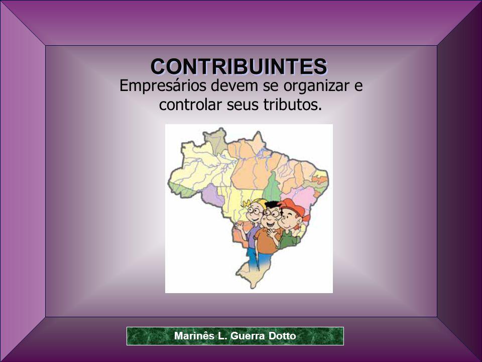 CONTRIBUINTES Empresários devem se organizar e