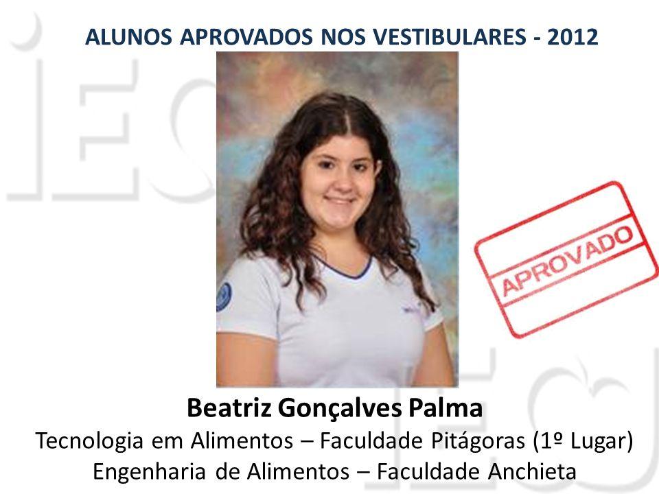 ALUNOS APROVADOS NOS VESTIBULARES - 2012 Beatriz Gonçalves Palma