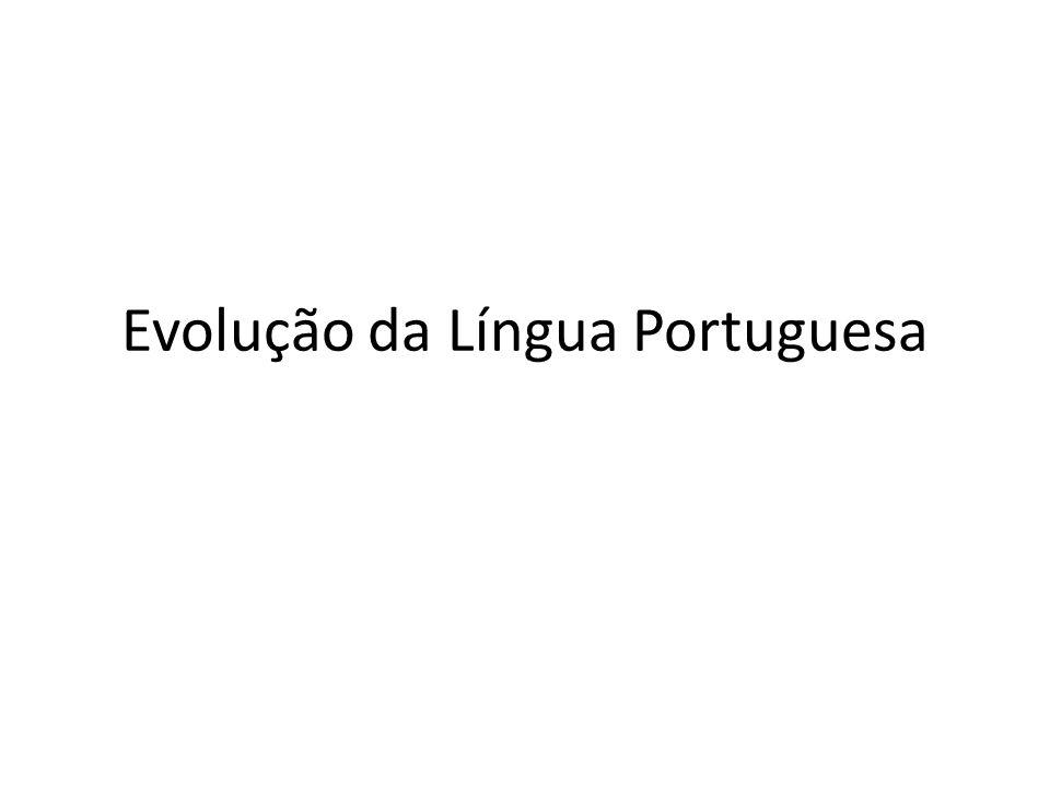 Evolução da Língua Portuguesa