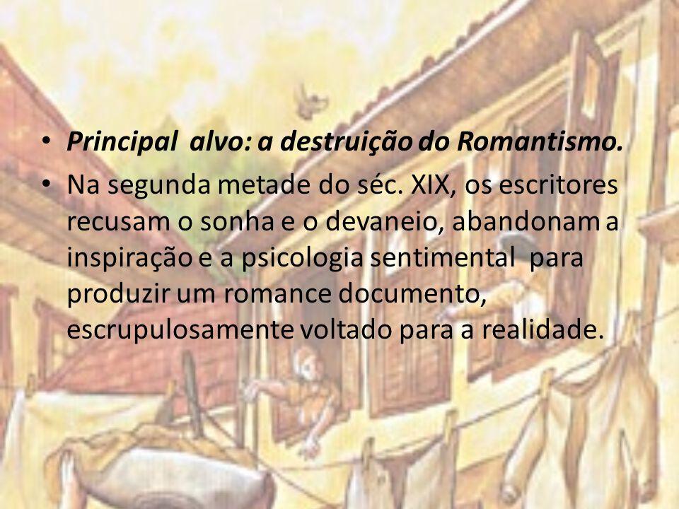 Principal alvo: a destruição do Romantismo.