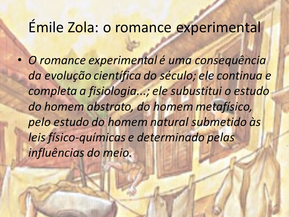 Émile Zola: o romance experimental
